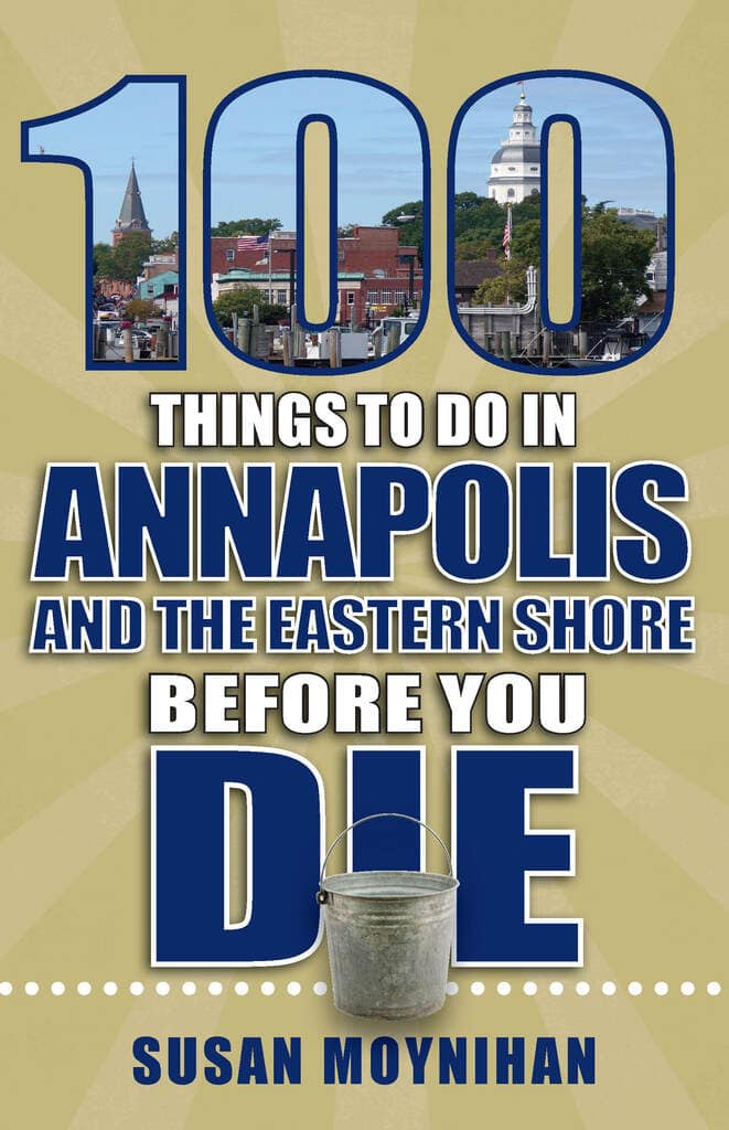 100 Things to Do in Annapolis Before You Die front cover